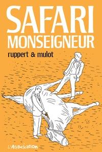 Florent Ruppert et Jérôme Mulot - Safari Monseigneur.