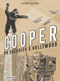 Florent Silloray - Cooper - Un guerrier à Hollywood.