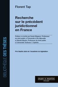 Florent Tap - Recherche sur le précédent juridictionnel en France.