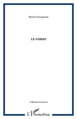 Florent Trocquenet - Le Voisin.