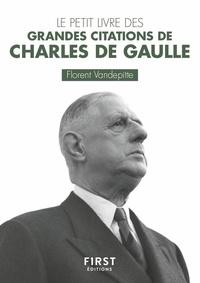 Florent Vandepitte - Le petit livre des grandes citations de Charles de Gaulle.