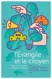 Florent Varak et Philippe Viguier - L'Evangile et le citoyen - Essai sur le chrétien et l'Eglise en politique.