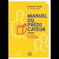 Florent Varak - Manuel du prédicateur, du texte au message.