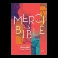 Florent Varak - Merci la Bible - 11 auteurs racontent comment la Bible change le monde.