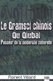 Florent Villard - Le Gramsci chinois - Qu Qiubai, penseur de la modernité culturelle.