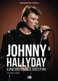 Florent Zadie - Johnny Hallyday - L'incroyable destin.