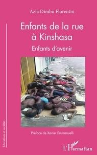 Florentin Azia Dimbu - Enfants de la rue à Kinshasa - Enfants d'avenir.