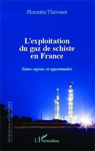 Florentin Thévenet - L'exploitation du gaz de schiste en France - Entre enjeux et opportunités.