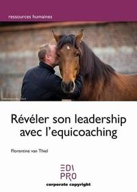 Florentine Van Thiel - Révéler son leadership avec l'équicoaching.