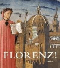 Florenz! - Katalog zur Ausstellung Bonn / Kunst- und Ausstellungshalle der Bundesrepublik Deutschland 22.11.2013-9.3.2014.