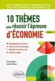 Florian Abadie et Alexandre Mayol - 10 thèmes pour réussir l'épreuve d'économie - Capet et agrégation économie-gestion, ENS cachan/ens Rennes (D1).