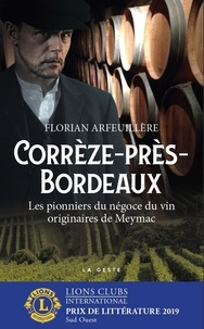 Florian Arfeuillère - Corrèze-près-Bordeaux - Les pionniers du négoce du vin.