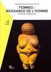 Florian Berrouet - Femmes : naissance de l'homme - Icônes de la préhistoire.