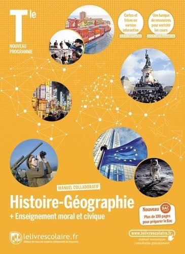 Florian Besson et Pierre Denmat - Histoire-Géographie + Enseignement moral et civique Tle - Manuel de l'élève.