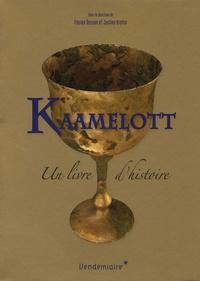Florian Besson et Justine Breton - Kaamelott - Un livre d'histoire.