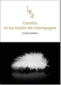 Florian Bisbau - Camille et les bulles de champagne.