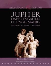 Florian Blanchard - Jupiter dans les Gaules et les Germanies - Du capitole au cavalier à l'anguipède.