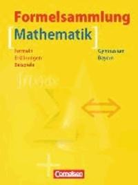 Histoiresdenlire.be Mathematik Formelsammlung. 9. - 12. Jahrgangsstufe. Gymnasium Bayern - Formelsammlung mit Merkhilfe. Formeln - Erklärungen - Beispiele Image