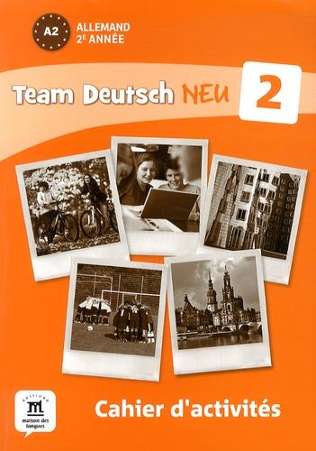 Florian Boullot et Aurélie Déchalotte - Allemand 2e année A2 Team Deutsch Neu 2 - Cahier d'activités.