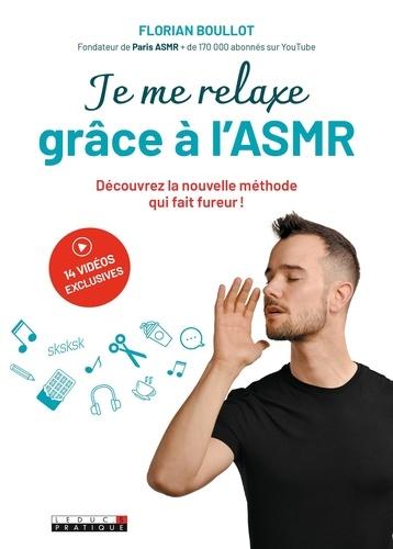 Je me relaxe grâce à l'ASMR. Découvrez la nouvelle méthode qui fait fureur !