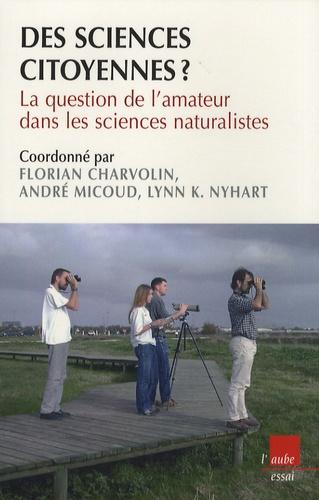 Florian Charvolin et André Micoud - Des sciences citoyennes ? - La question de l'amateur dans les sciences naturalistes.