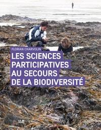 Florian Charvolin - Les sciences participatives au secours de la biodiversité - Une approche sociologique.
