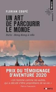 Florian Coupé - Un art de parcourir le monde - Paris - Hong Kong à vélo. 11 155 km, 371 jours, 23 pays.