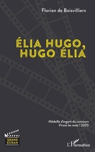 Florian de Boisvilliers - Elia Hugo, Hugo Elia.