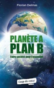 Florian Delmas - Planète A, Plan B.