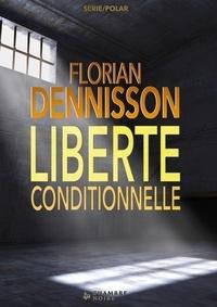 Florian Dennisson - Liberté conditionnelle.