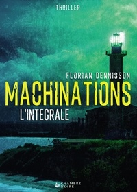 Florian Dennisson - Machinations.
