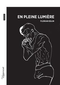 Florian Eglin - En pleine lumière.