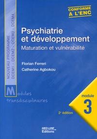 Florian Ferreri et Catherine Agbokou - Psychiatrie et développement - Maturation et vulnérabilité, module 3.