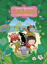 Florian Ferrier et Katherine Ferrier - Hôtel étrange Tome 5 : L'île du Kikrachtou.