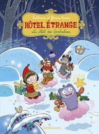 Florian Ferrier et Katherine Ferrier - Hôtel étrange Tome 6 : Le Noël des Sombrelines.