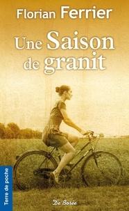 Florian Ferrier - Une saison de granit.