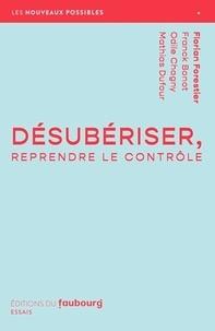 Florian Forestier - Désubériser - Reprendre le contrôle.