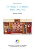 Florian Garnier - Un consulat et ses finances : Millau (1187-1461).