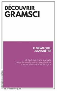 Florian Gulli et Jean Quétier - Découvrir Gramsci.