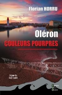 Florian Horru - Oléron couleurs pourpres.