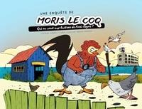 Florian Horru et Evelyne Néron Morgat - Qui en veut aux huîtres de Fort Royer ? - Une enquête de Moris le Coq.