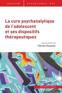 Florian Houssier - La cure psychanalytique de l'adolescent et ses dispositifs thérapeutiques.