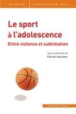 Florian Houssier - Le sport à l'adolescence - Entre violence et sublimation.