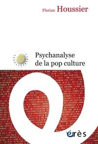 Florian Houssier - Psychanalyse de la pop culture.