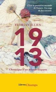 Florian Illies - 1913 - Chronique d'un monde disparu.