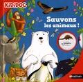Florian Kirchner et Rémi Saillard - Sauvons les animaux !.
