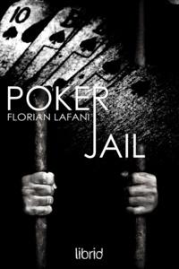 Florian Lafani - Poker Jail.