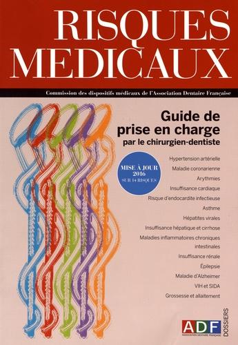 Florian Laurent - Risques médicaux - Guide de prise en charge par le chirurgien-dentiste : mise à jour 2016 sur 14 risques.
