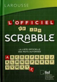 Florian Lévy - L'officiel du jeu Scrabble - La liste officielle des mots autorisés, en cadeau 1 carnet de scores.