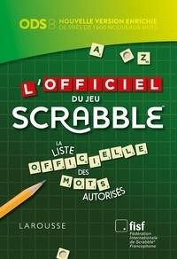 Florian Lévy - L'officiel du jeu Scrabble - La liste officielle des mots autorisés.